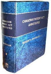 Canadian Patent Act - Annotated by Robert Barrigar, published by Canada Law Book