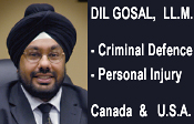 Dil Gosal, criminal defense lawyer, DUI impaired driving lawyer, also takes on some legal aid cases -  practices in BC and Washington State courts from his Surrey Offices - CLICK FOR INFO