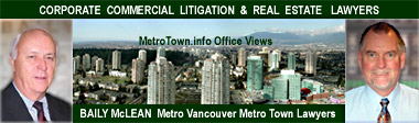 Frank Baily & Brent McLean  - Corporate-Commercial Lawyers with offices in Burnaby 's MetroTown MetroTower 1